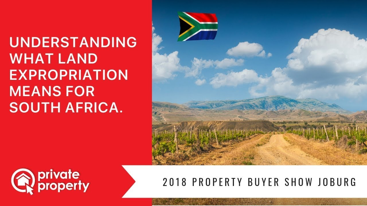 Understanding what land expropriation means for South Africa